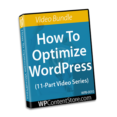 How To Optimize WordPress - 11 Part Video Series