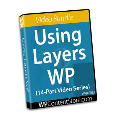 Using Layers WP - 14-Part Video Series