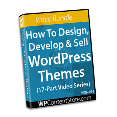 How To Design, Develop & Sell WordPress Themes - 17-Part Video Course