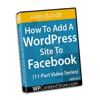 How To Add A WordPress Site To Facebook - 11 Part Video Series