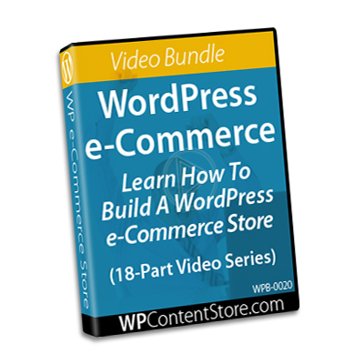 Build A WordPress e-Commerce Store - 18-Part Video Series
